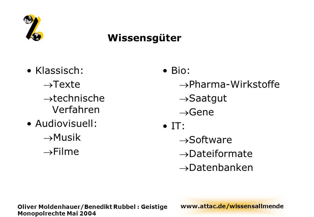 Wissensgüter Klassisch: Texte technische Verfahren Audiovisuell: Musik