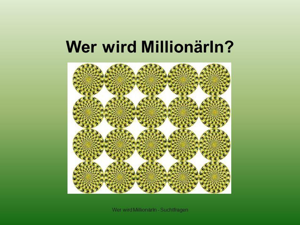 Wer wird MillionärIn - Suchtfragen