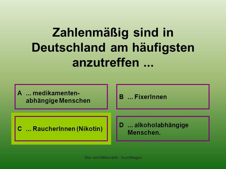 Zahlenmäßig sind in Deutschland am häufigsten anzutreffen ...
