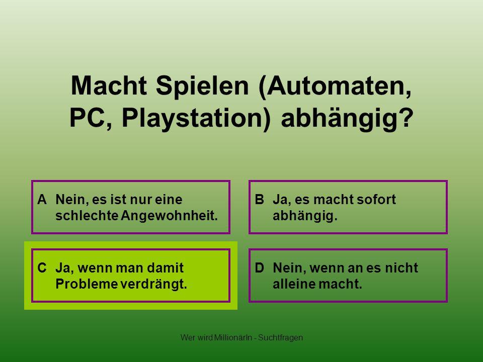 Macht Spielen (Automaten, PC, Playstation) abhängig