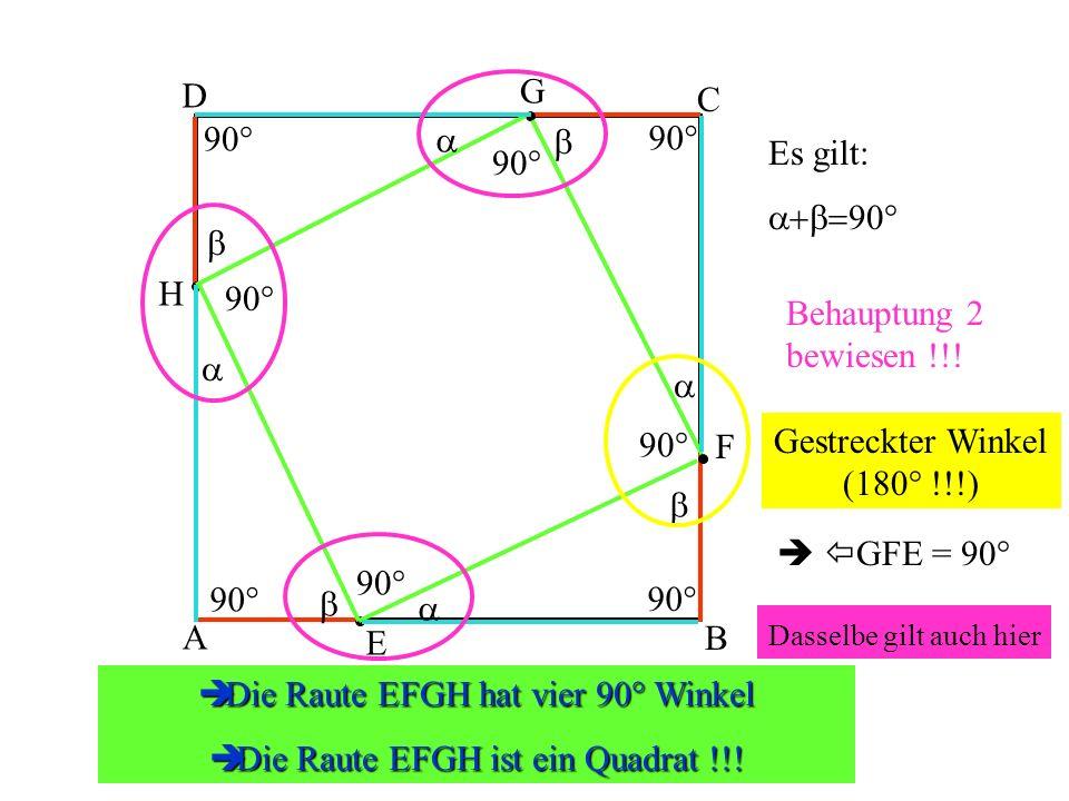 Die Raute EFGH hat vier 90° Winkel Die Raute EFGH ist ein Quadrat !!!