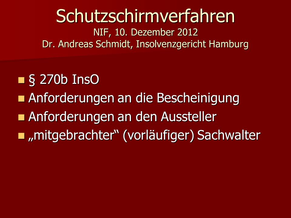 Schutzschirmverfahren NIF, 10. Dezember 2012 Dr