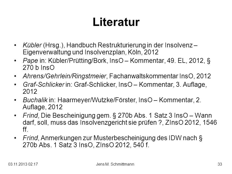 Literatur Kübler (Hrsg.), Handbuch Restrukturierung in der Insolvenz – Eigenverwaltung und Insolvenzplan, Köln, 2012.