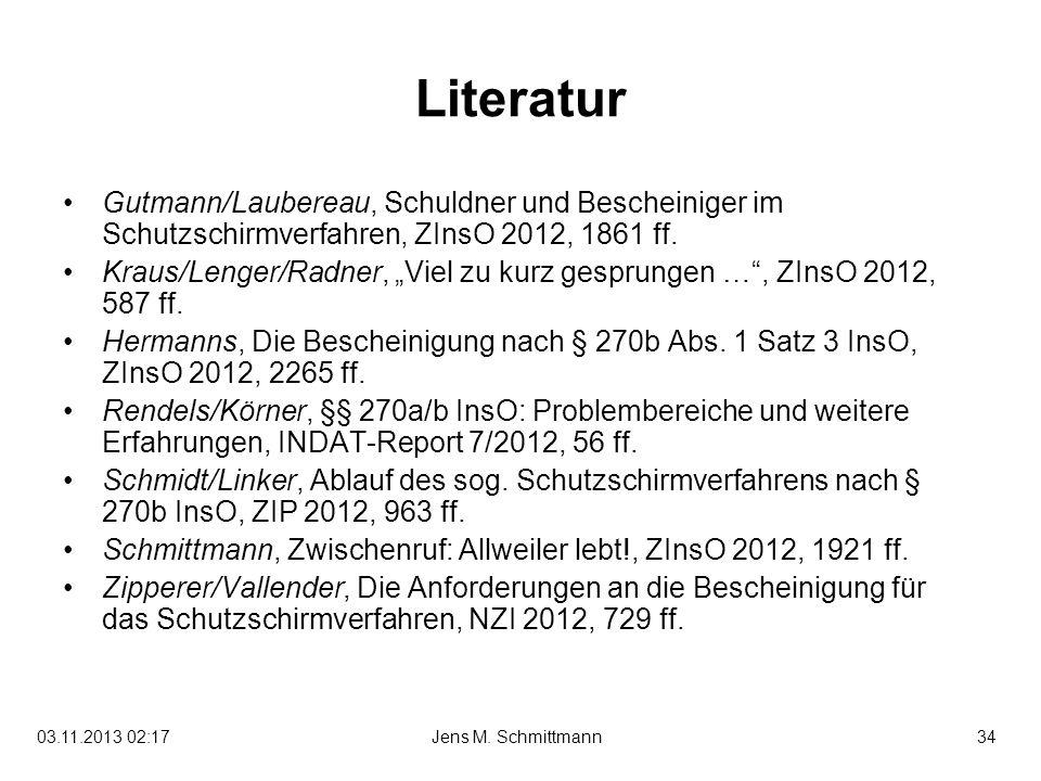 Literatur Gutmann/Laubereau, Schuldner und Bescheiniger im Schutzschirmverfahren, ZInsO 2012, 1861 ff.