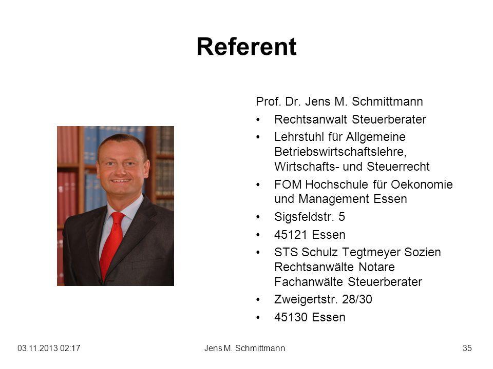 Referent Prof. Dr. Jens M. Schmittmann Rechtsanwalt Steuerberater