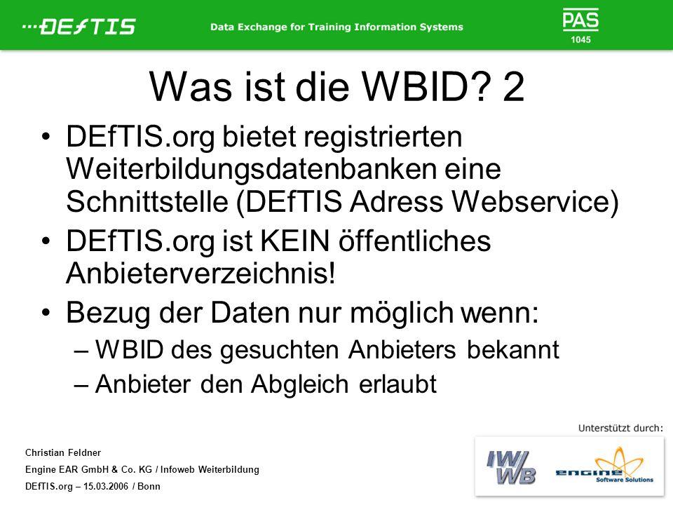 Was ist die WBID 2 DEfTIS.org bietet registrierten Weiterbildungsdatenbanken eine Schnittstelle (DEfTIS Adress Webservice)