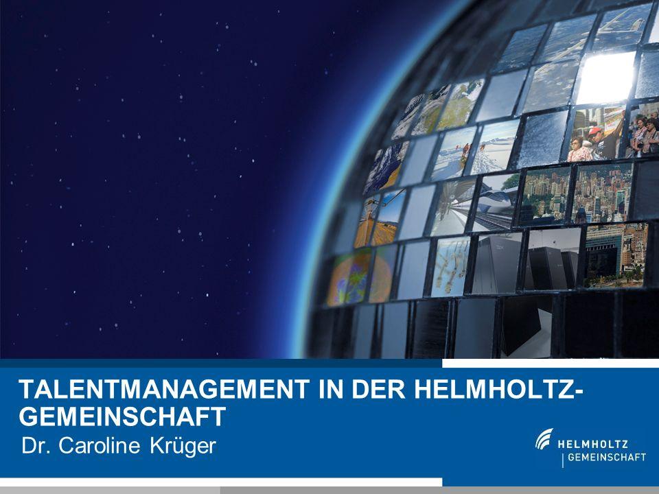 TALENTMANAGEMENT IN DER HELMHOLTZ-GEMEINSCHAFT