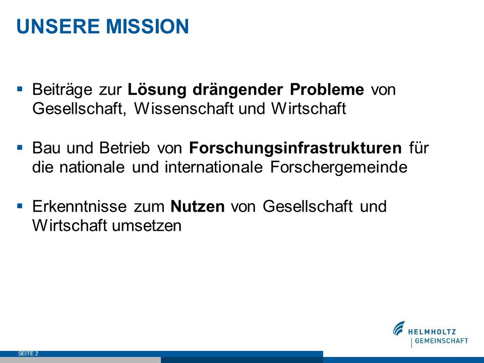 UNSERE MISSIONBeiträge zur Lösung drängender Probleme von Gesellschaft, Wissenschaft und Wirtschaft.