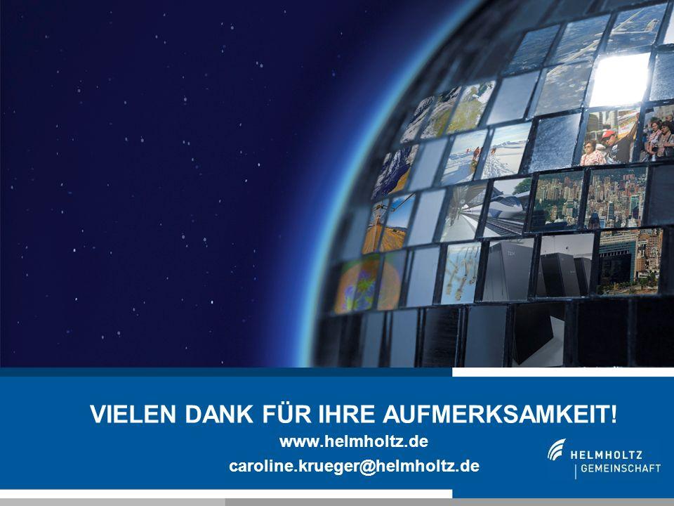 VIELEN DANK FÜR IHRE AUFMERKSAMKEIT. www. helmholtz. de caroline