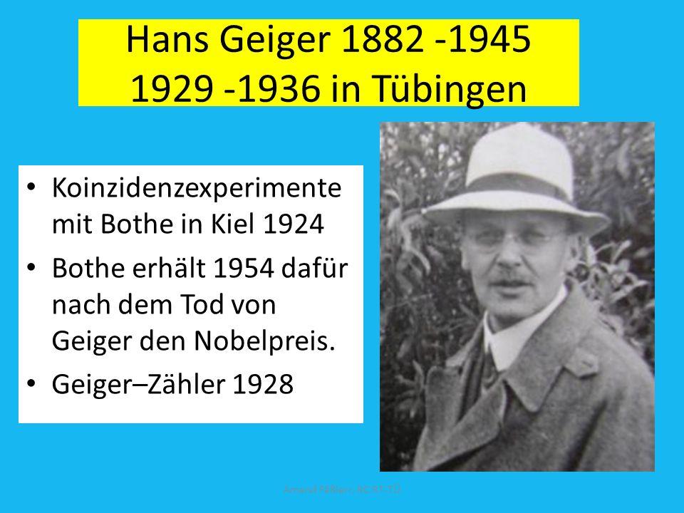 Hans Geiger 1882 -1945 1929 -1936 in Tübingen