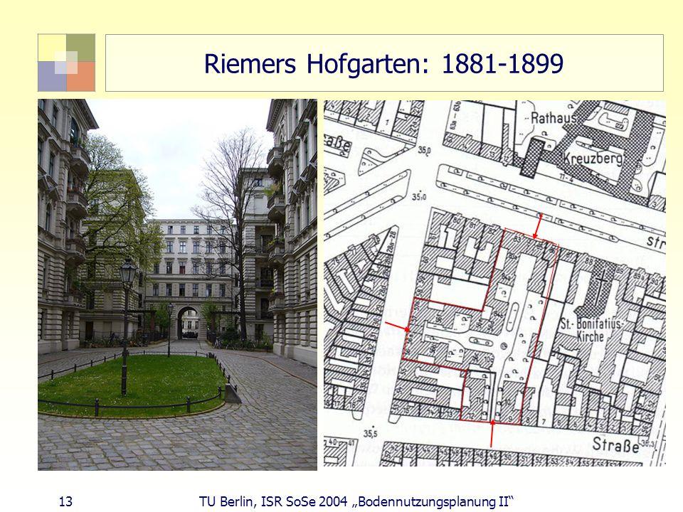 "Riemers Hofgarten: 1881-1899 13 TU Berlin, ISR SoSe 2004 ""Bodennutzungsplanung II"
