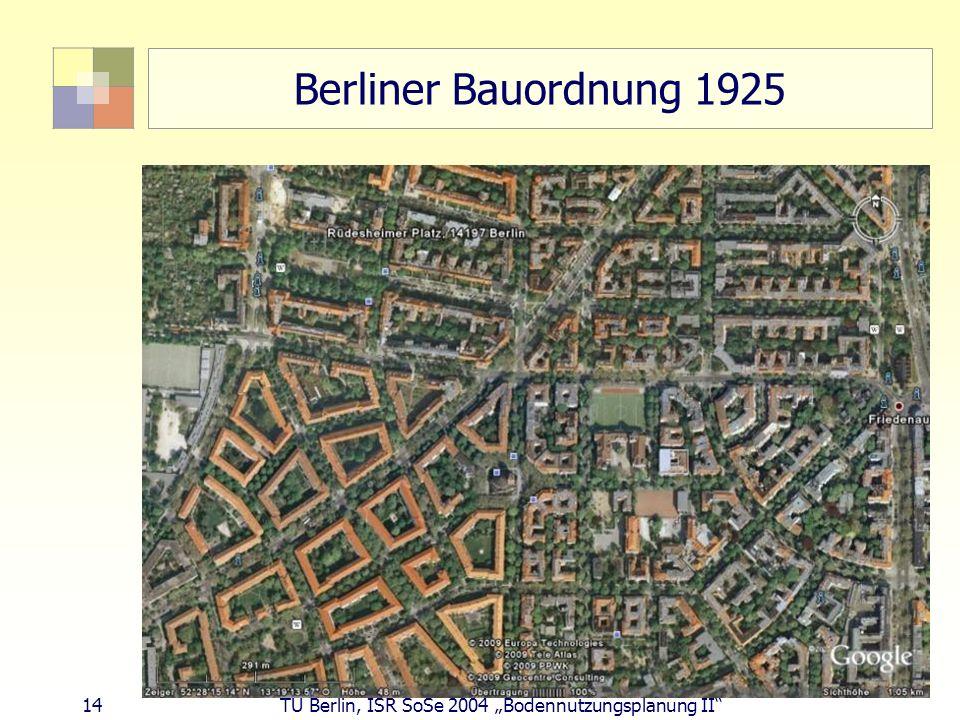 Berliner Bauordnung 1925 Drei Quartiere unterschiedlicher städtebaulicher Konzeption: Blockkernbebauung: