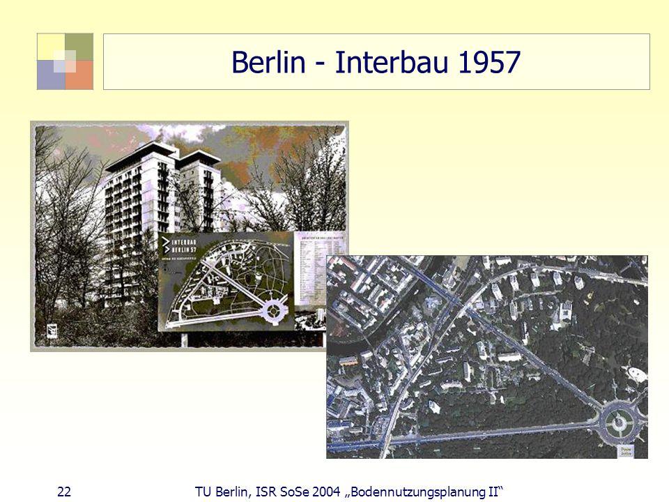"""Berlin - Interbau 1957 22 TU Berlin, ISR SoSe 2004 """"Bodennutzungsplanung II"""
