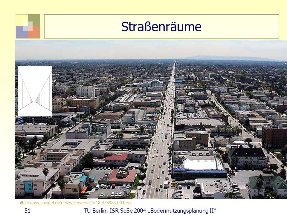 "Straßenräume 51 TU Berlin, ISR SoSe 2004 ""Bodennutzungsplanung II"