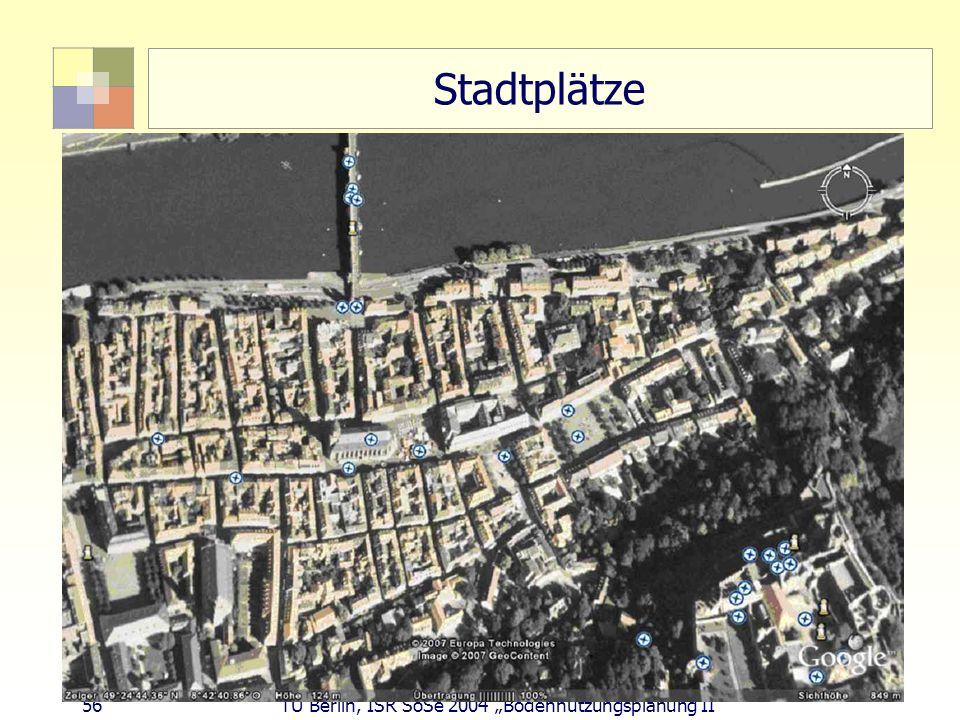 "Stadtplätze 56 TU Berlin, ISR SoSe 2004 ""Bodennutzungsplanung II"