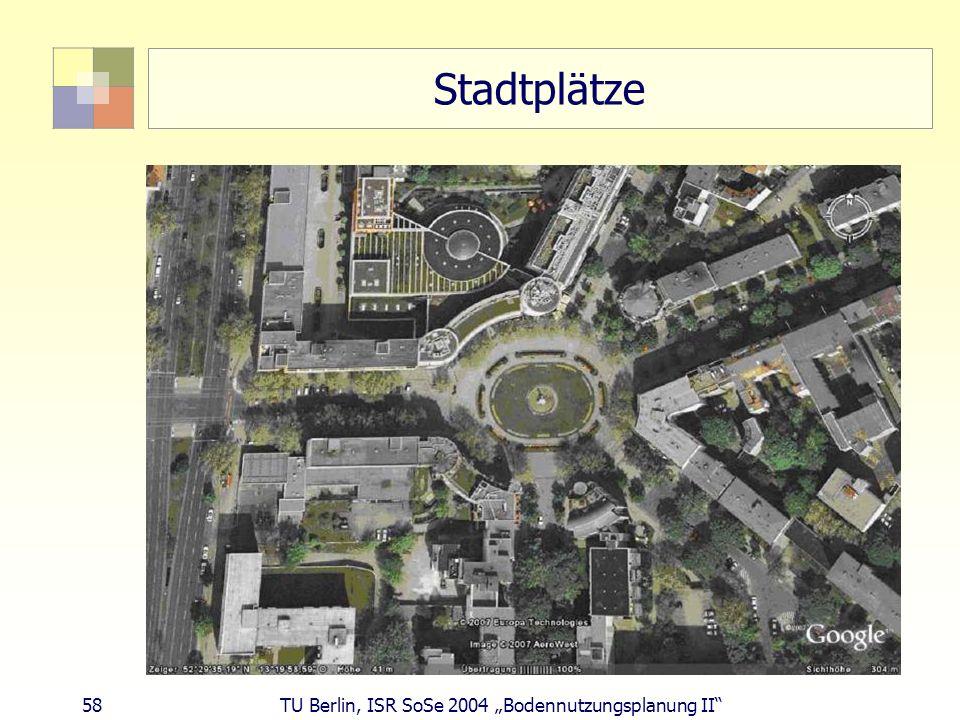 "Stadtplätze 58 TU Berlin, ISR SoSe 2004 ""Bodennutzungsplanung II"