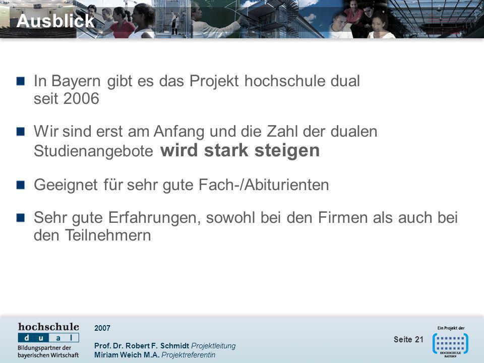 Ausblick In Bayern gibt es das Projekt hochschule dual seit 2006