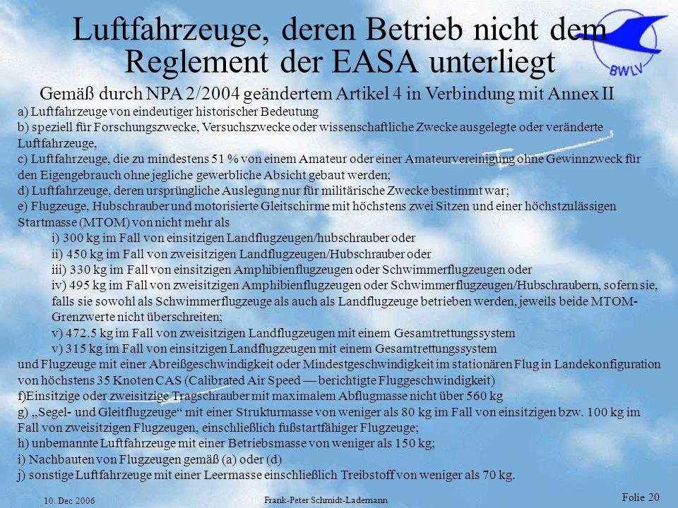 Luftfahrzeuge, deren Betrieb nicht dem Reglement der EASA unterliegt