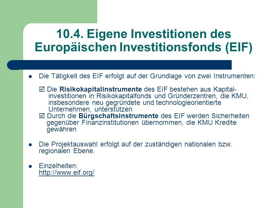 10.4. Eigene Investitionen des Europäischen Investitionsfonds (EIF)