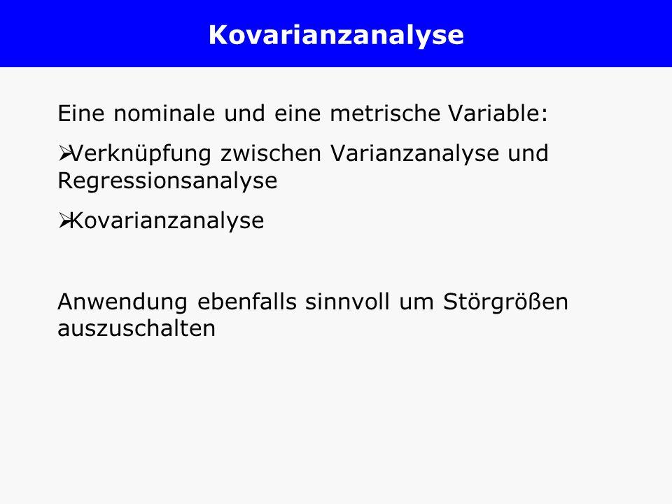 Kovarianzanalyse Eine nominale und eine metrische Variable: