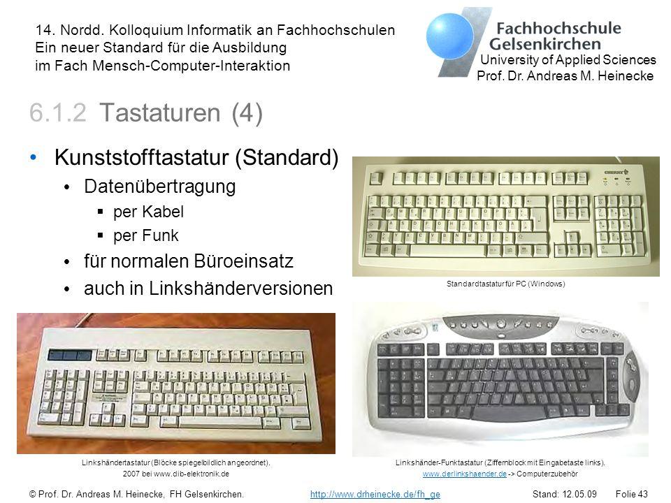 6.1.2 Tastaturen (4) Kunststofftastatur (Standard) Datenübertragung