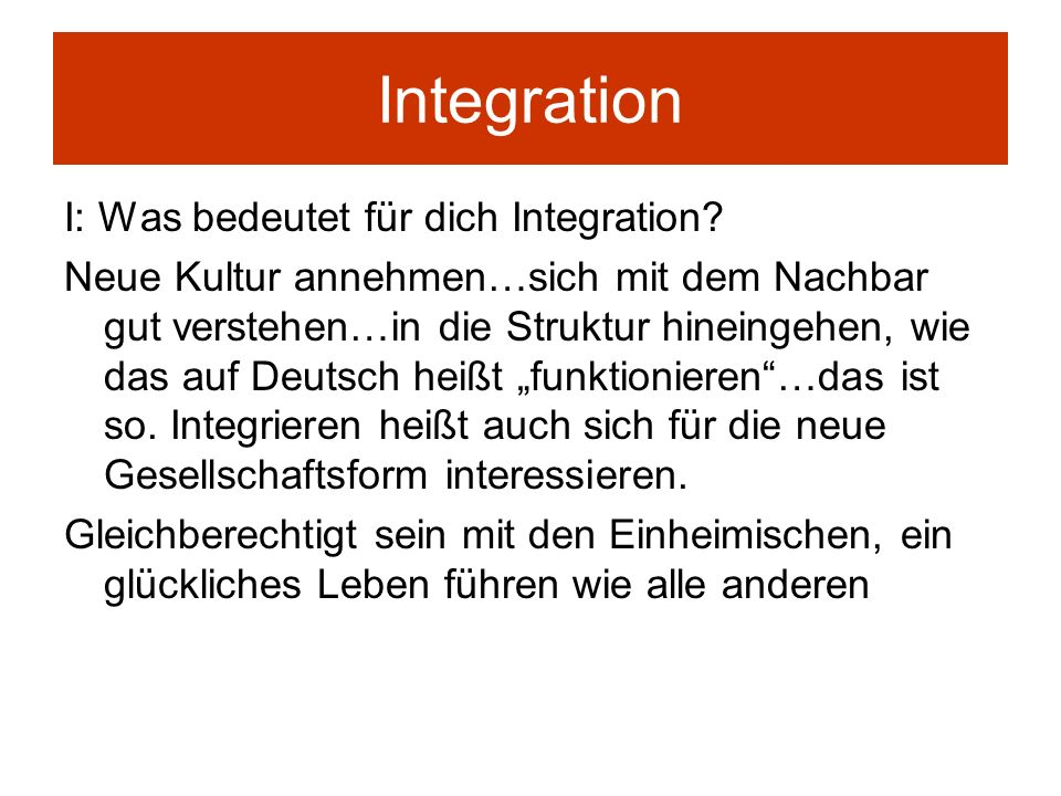 Integration I: Was bedeutet für dich Integration
