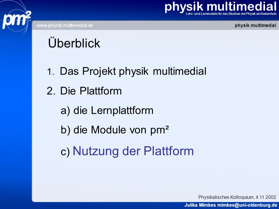 physik multimedial Überblick Die Plattform a) die Lernplattform