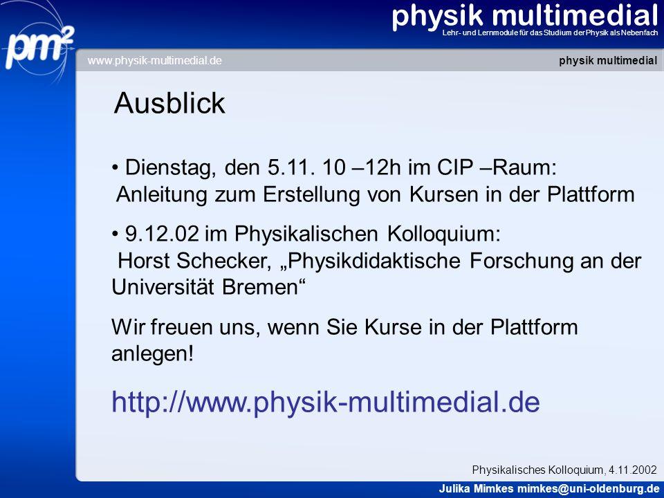 physik multimedial Ausblick http://www.physik-multimedial.de