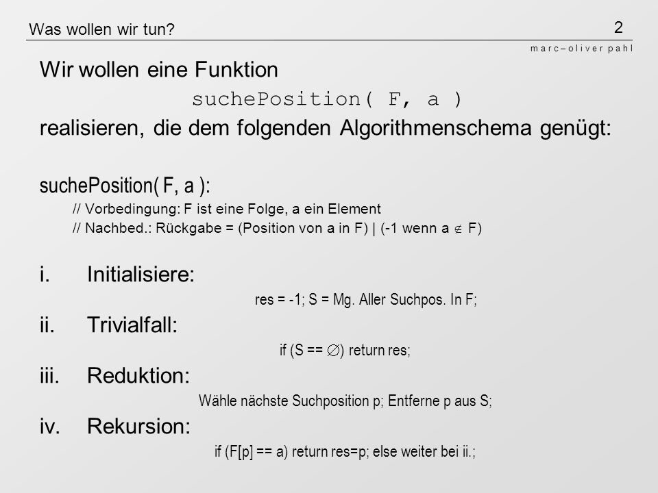 Wir wollen eine Funktion suchePosition( F, a )