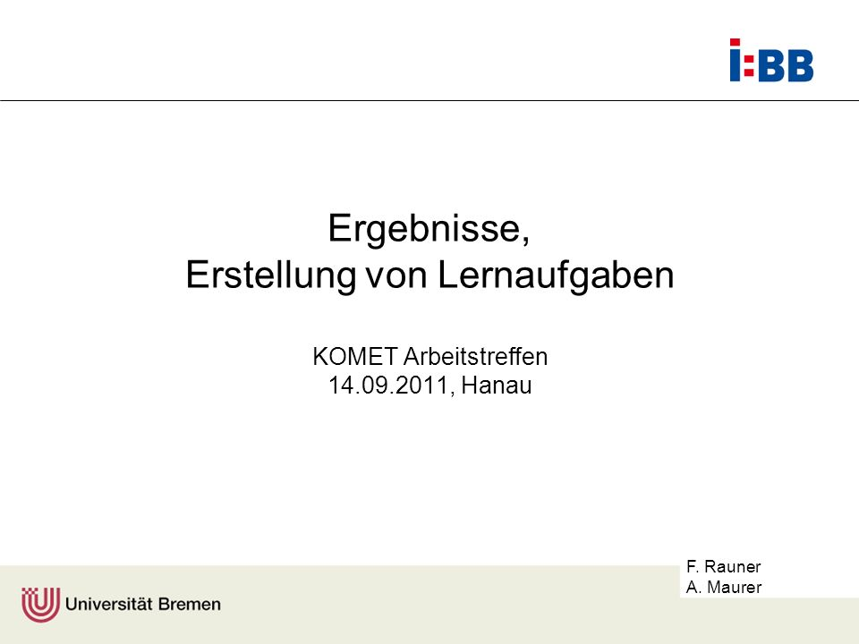 Ergebnisse, Erstellung von Lernaufgaben KOMET Arbeitstreffen 14. 09