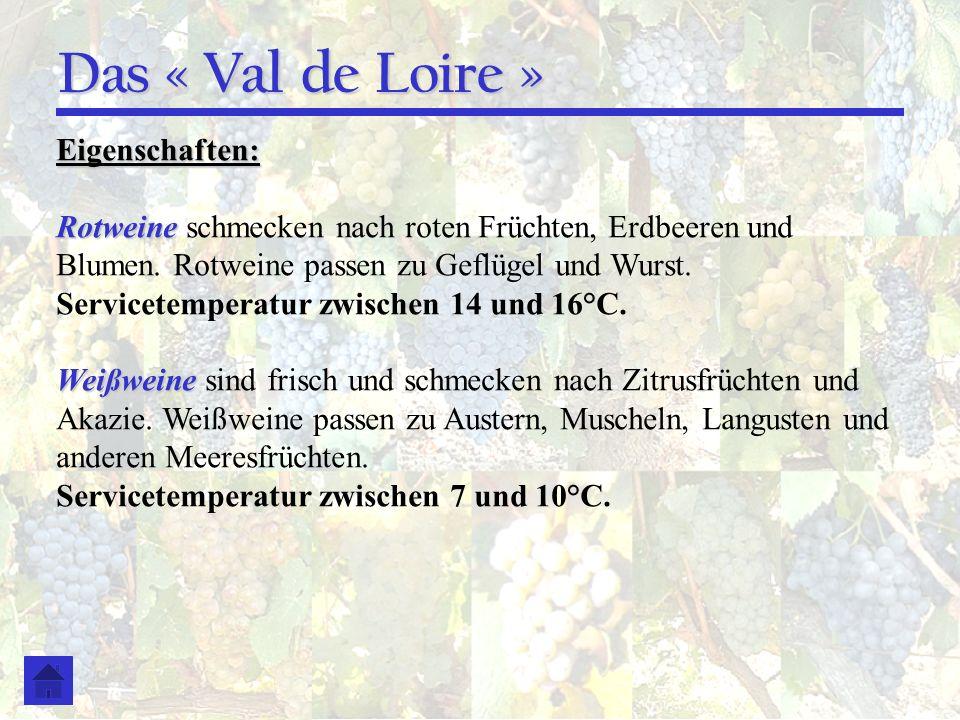 Das « Val de Loire » Eigenschaften: