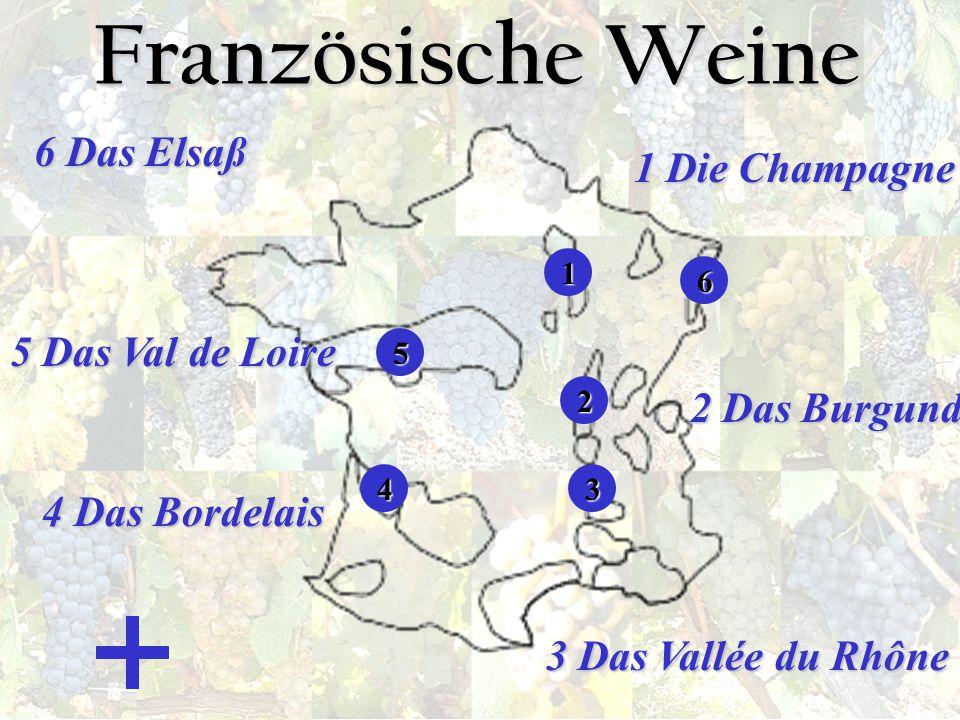 Französische Weine 6 Das Elsaß 1 Die Champagne 5 Das Val de Loire