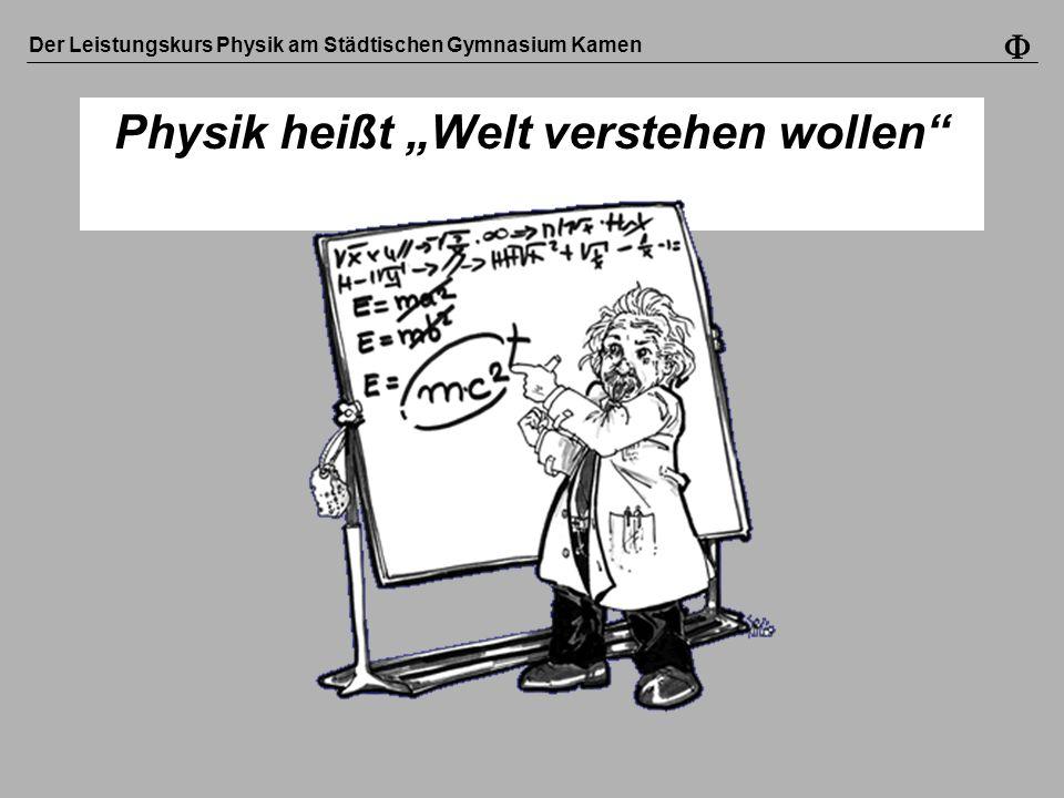 """Physik heißt """"Welt verstehen wollen"""