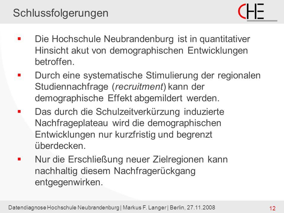 Schlussfolgerungen Die Hochschule Neubrandenburg ist in quantitativer Hinsicht akut von demographischen Entwicklungen betroffen.
