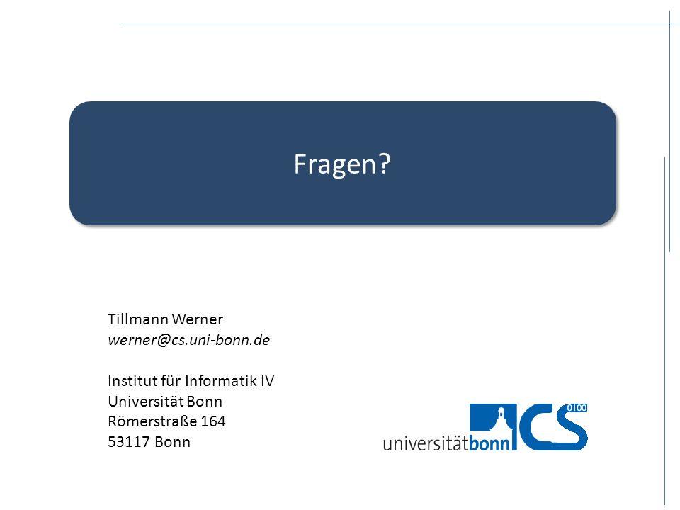Fragen Tillmann Werner werner@cs.uni-bonn.de