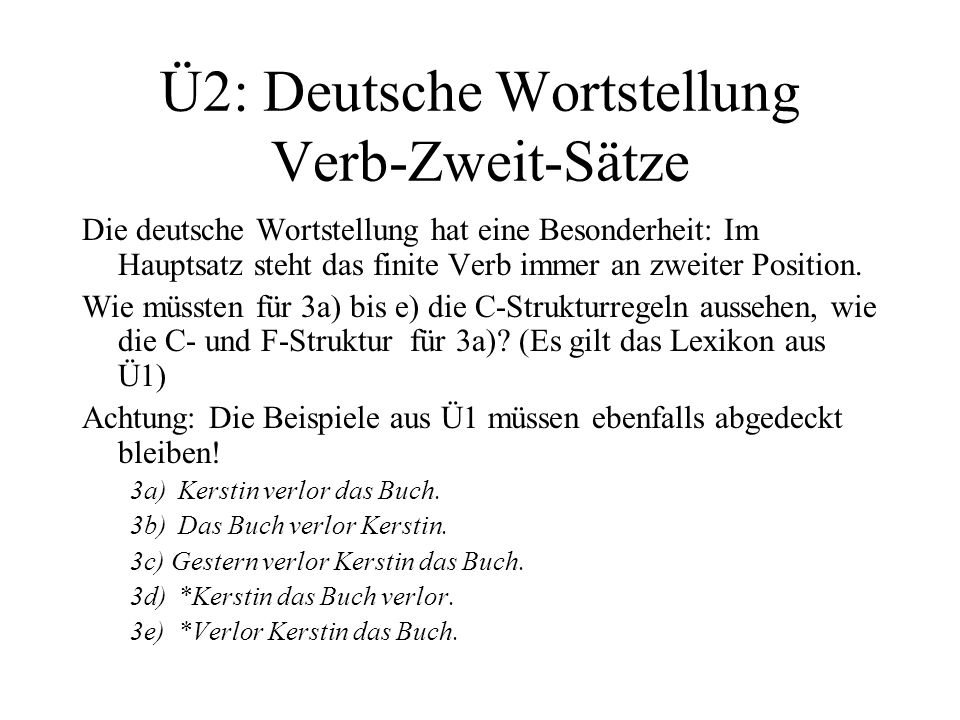 Ü2: Deutsche Wortstellung Verb-Zweit-Sätze