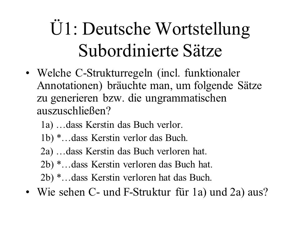 Ü1: Deutsche Wortstellung Subordinierte Sätze