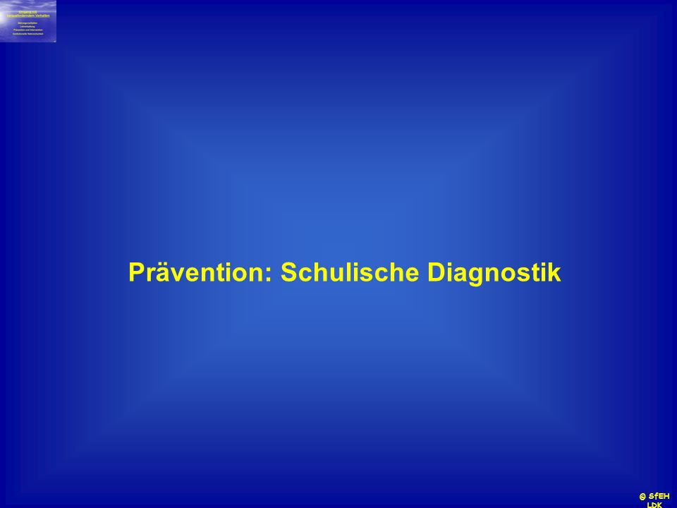 Prävention: Schulische Diagnostik