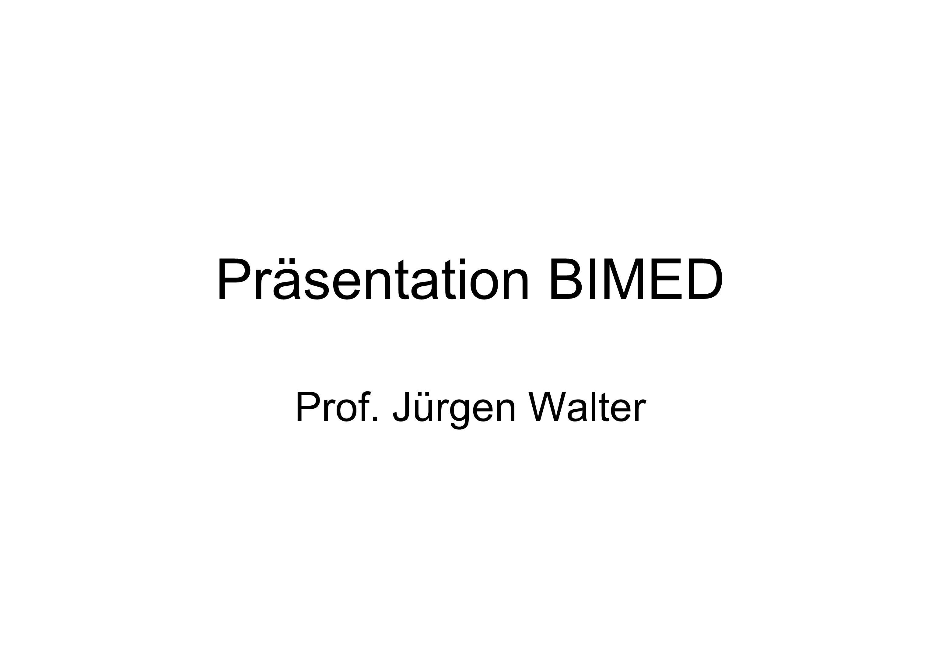 Präsentation BIMED Prof. Jürgen Walter