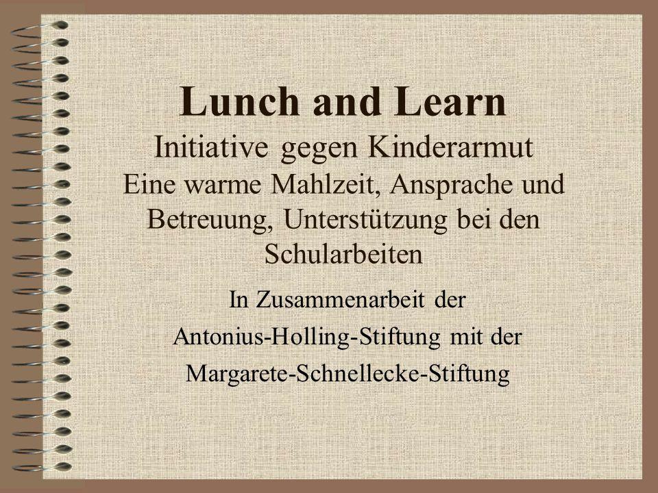 Lunch and Learn Initiative gegen Kinderarmut Eine warme Mahlzeit, Ansprache und Betreuung, Unterstützung bei den Schularbeiten