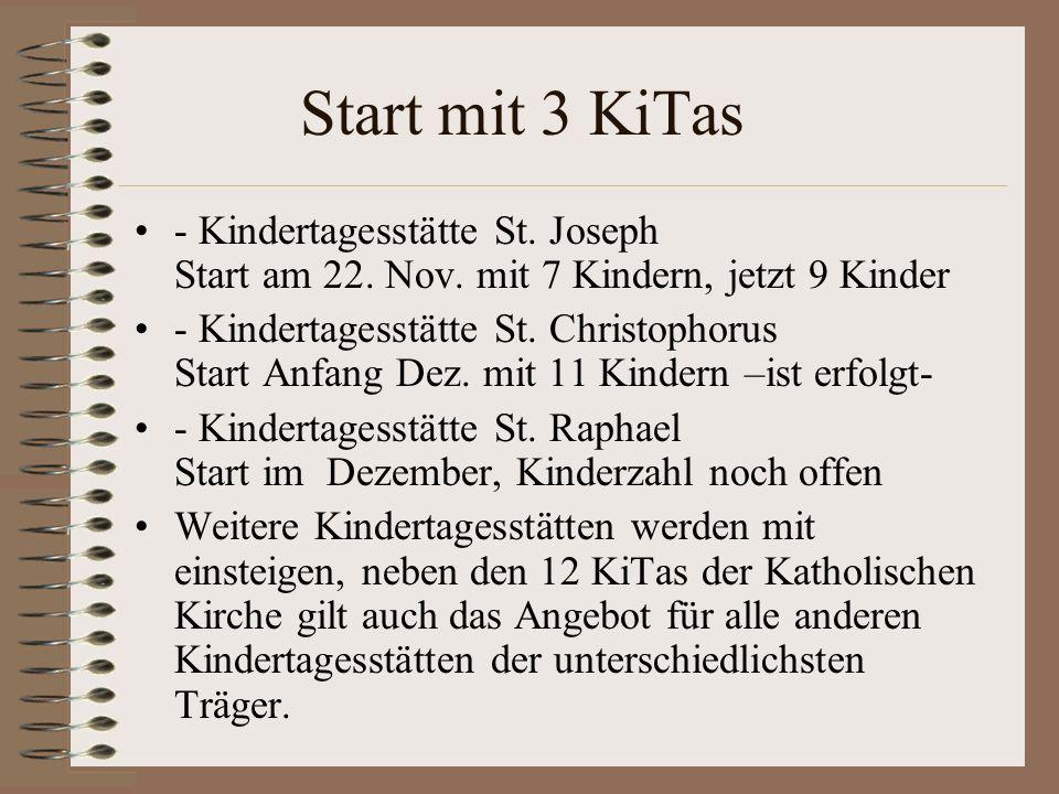 Start mit 3 KiTas - Kindertagesstätte St. Joseph Start am 22. Nov. mit 7 Kindern, jetzt 9 Kinder.