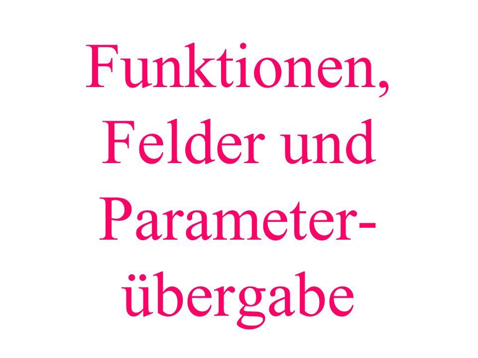 Funktionen, Felder und Parameter-übergabe