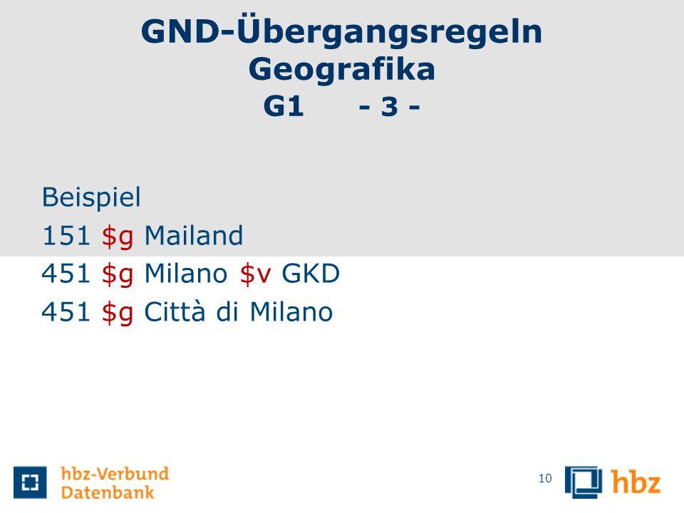 GND-Übergangsregeln Geografika G1 - 3 -