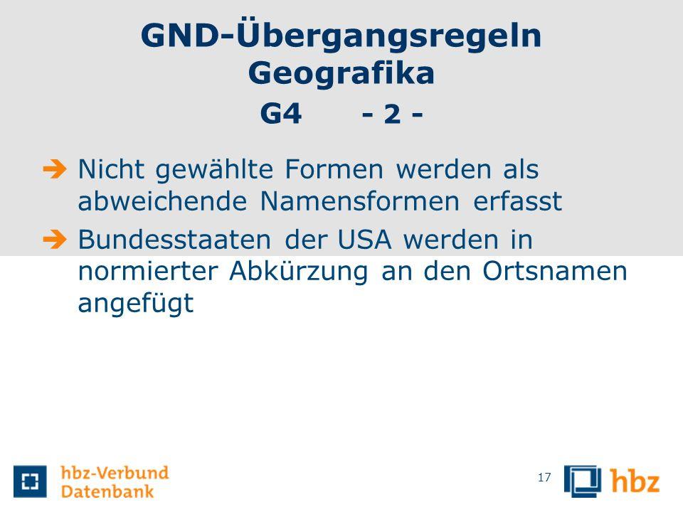 GND-Übergangsregeln Geografika G4 - 2 -