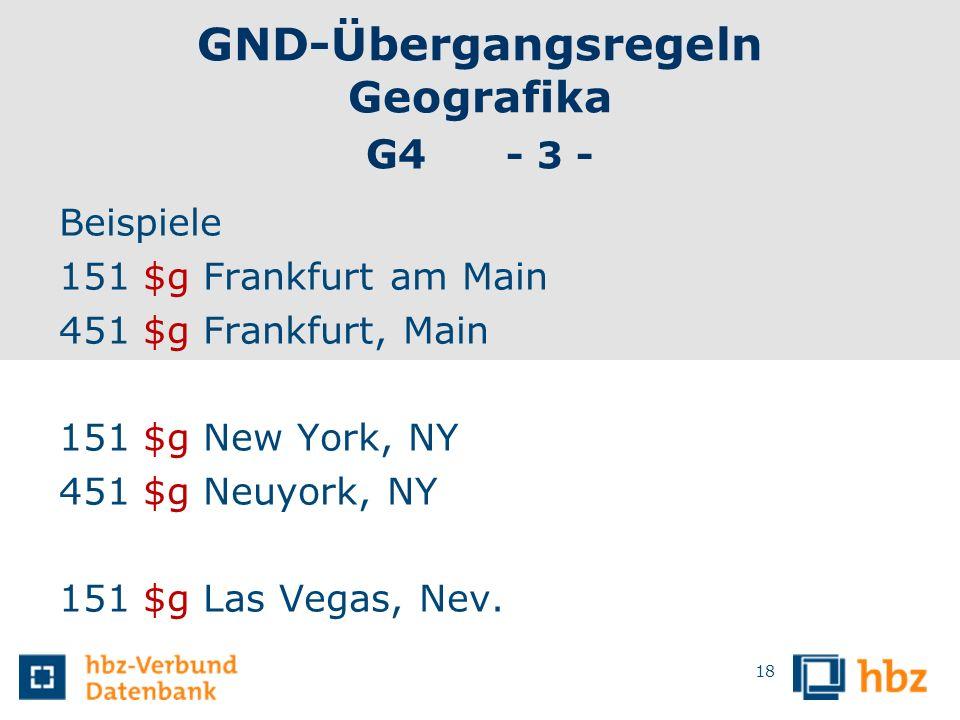GND-Übergangsregeln Geografika G4 - 3 -
