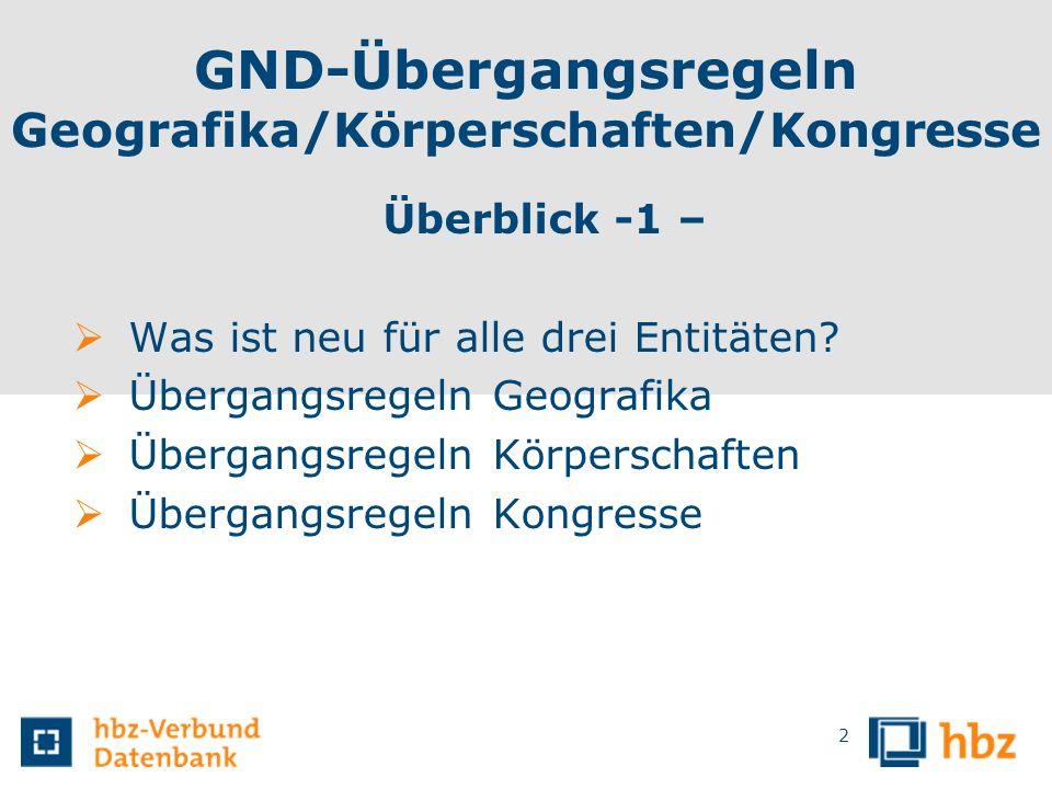 GND-Übergangsregeln Geografika/Körperschaften/Kongresse