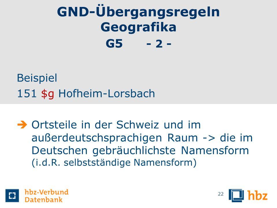 GND-Übergangsregeln Geografika G5 - 2 -