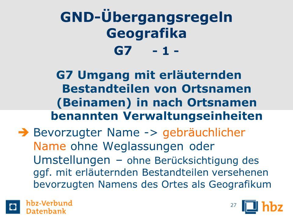 GND-Übergangsregeln Geografika G7 - 1 -