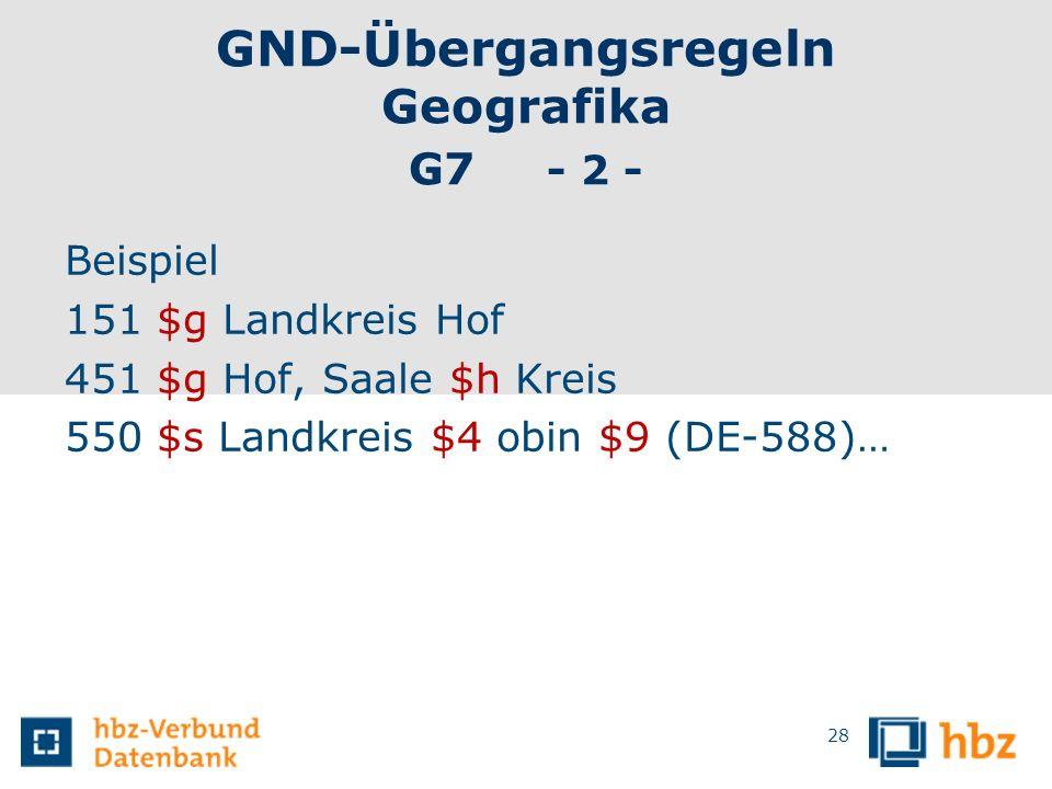 GND-Übergangsregeln Geografika G7 - 2 -