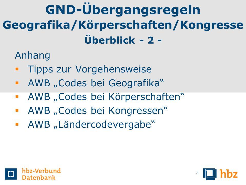 GND-Übergangsregeln Geografika/Körperschaften/Kongresse Überblick - 2 -